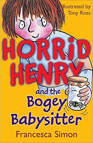 Horrid Henry and the Bogey Babysitter: Book 9