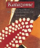 Katazome : Japanese Paste-Resist Dyeing for Contemporary Use, Murashima, Kumiko, 0937274720
