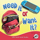 Need It or Want It? (Little World Social Studies (Paperback))