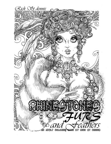 (Rhinestones, Furs and Feathers - an adult coloring book 2015: showgirls through the)