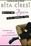 Remind Me Again Why I Married You: A Novel