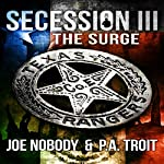Secession III: The Surge | Joe Nobody,P.A. Troit