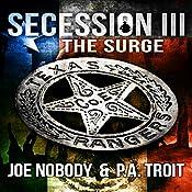 Secession III: The Surge | Joe Nobody, P.A. Troit