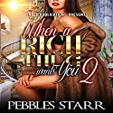 When a Rich Thug Wants You 2 Audiobook by Pebbles Starr Narrated by Dana La Voz