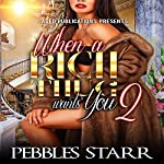 When a Rich Thug Wants You 2 | Pebbles Starr
