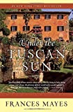 img - for Under the Tuscan Sun: At Home in Italy book / textbook / text book