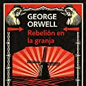 Rebelión en la granja [Animal Farm] Audiobook by George Orwell Narrated by Juan Antonio Bernal