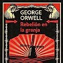 Rebelión en la granja [Animal Farm] Audiobook by George Orwell Narrated by Juan Antonio Bernal
