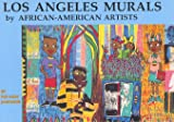 Los Angeles Murals by African-American Artists, Robin J. Dunitz, 0963286226