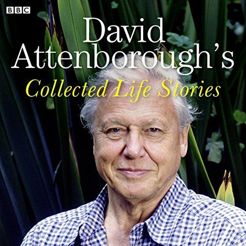 David Attenborough's Collected Life Stories