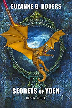 Secrets of Yden by [Rogers, Suzanne G.]