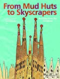 From Mud Huts to Skyscrapers: Architecture for Children