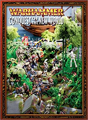 Warhammer Conquest Of The New World Games Workshop 9781841545929