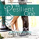 The Resilient One: A Billionaire Bride Pact Romance Audiobook by Cami Checketts Narrated by Amy McFadden