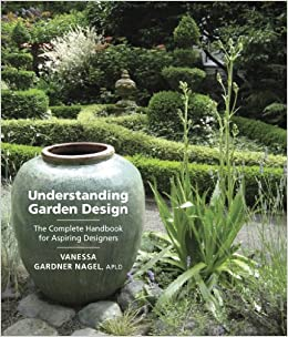 Understanding Garden Design The Complete Handbook for Aspiring