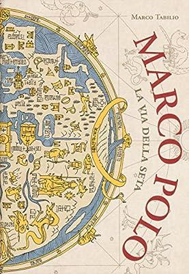Marco Polo. La via della seta (Biografie): Amazon.es: Tabilio ...
