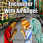 Encounter with an Angel: He Always Paved My Way | Stanley G Buford