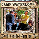 The Camp Waterlogg Chronicles 7: The Best of the Comedy-O-Rama Hour, Season 6 | Joe Bevilacqua,Lorie Kellogg,Pedro Pablo Sacristán