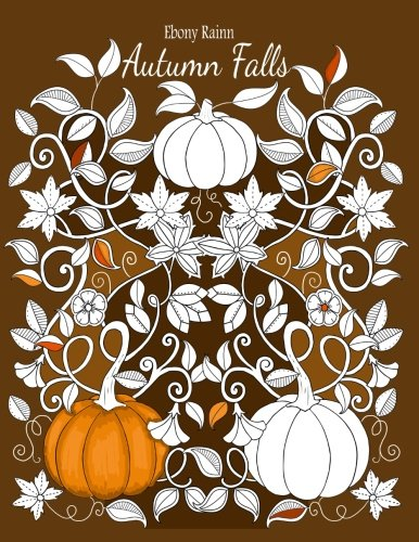 Autumn falls: A beautiful fall colouring book]()