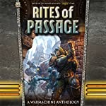 Rites of Passage: A Warmachine Anthology | Oren Ashkenazi,Darla Kennerud,Aeryn Rudel,Douglas Seacat,William Shick,Matthew D. Wilson