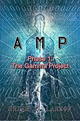 First Contact: A.M.P. Phase 1: The Gamma Project