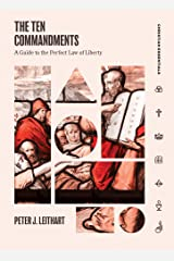 The Ten Commandments: A Guide to the Perfect Law of Liberty (Christian Essentials) Hardcover