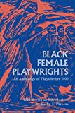 img - for Black Female Playwrights: An Anthology of Plays before 1950 (Blacks in the Diaspora) book / textbook / text book