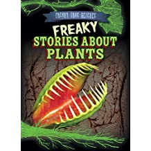 Freaky Stories about Plants