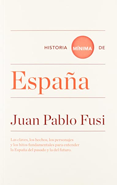 Historia mínima de España: Amazon.es: Fusi, Juan Pablo: Libros