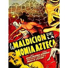 La Maldición De La Momia Azteca