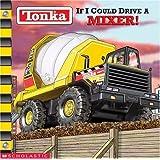 If I Could Drive A Mixer (Tonka)