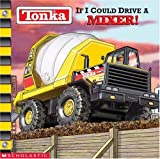 i mixer - If I Could Drive A Mixer (Tonka)