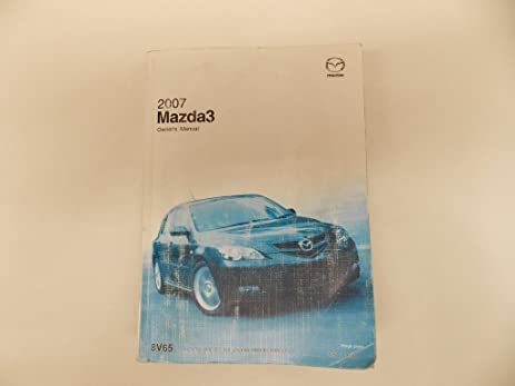 Awesome 07 2007 Mazda 3 Owners Manual Book Guide # 7932
