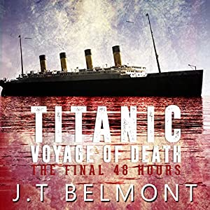 Titanic: Voyage of Death: The Final 48 Hours Audiobook