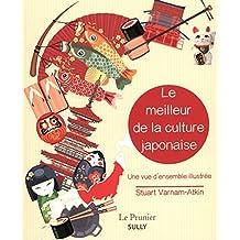 Le meilleur de la culture japonaise : Une vue d'ensemble illustr