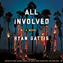All Involved: A Novel Hörbuch von Ryan Gattis Gesprochen von: Anthony Rey Perez, Marisol Ramirez, Jim Cooper, Adam Lazarre-White, James Chen