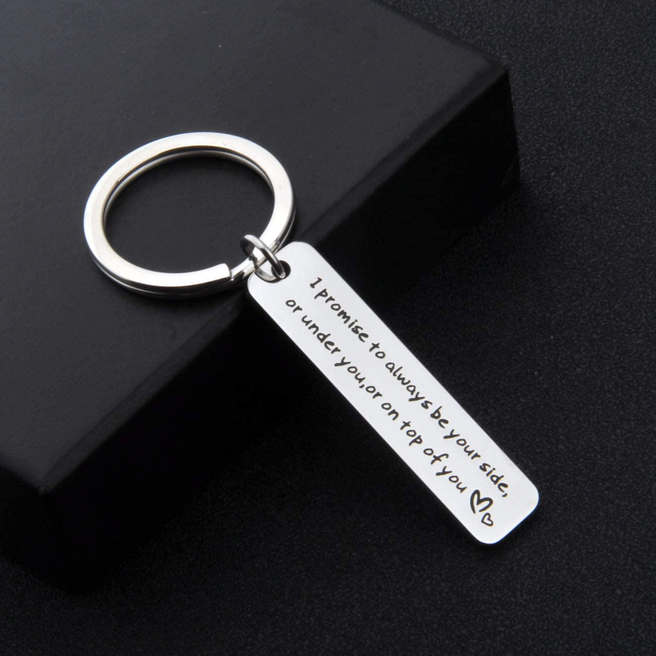 for Her I Promise to Always Be Your Side Or Under You Or On The Top of You Funny Husband Boyfriend Gift Keychain