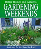 Better Homes and Gardens Gardening Weekends, Olwen Woodier, 0696046490