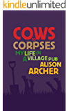 Cows to Corpses - My Life in a Village Pub