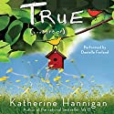 True (...Sort Of) Audiobook by Katherine Hannigan Narrated by Danielle Ferland