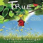 True (...Sort Of) | Katherine Hannigan