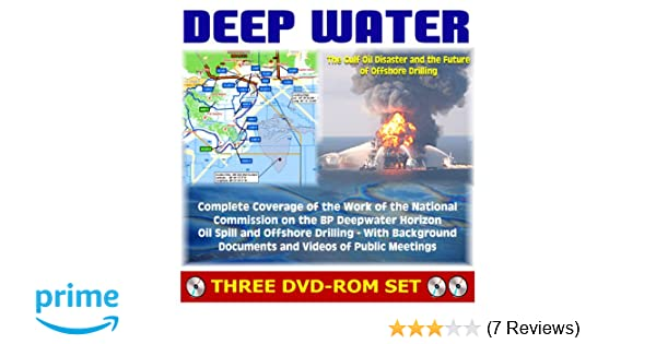Deep Water The Gulf Oil Disaster And The Future Of Offshore