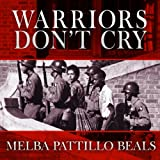 Front cover for the book Warriors don't cry : a searing memoir of the battle to integrate Little Rock's Central High by Melba Pattillo Beals