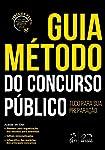 Guia método do concurso público: Tudo Para sua Preparação