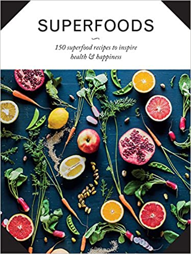 Book Superfoods: 150 Superfood Recipes to Inspire Health and Happiness