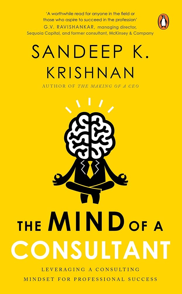 Mind of a Consultant: Leveraging a Consulting Mindset for Professional Success