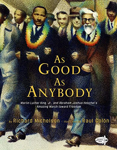 As Good as Anybody: Martin Luther King, Jr., and Abraham Joshua Heschel's Amazing March toward Freedom