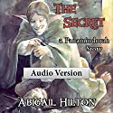 The Secret: A Panamindorah Story Audiobook by Abigail Hilton Narrated by Chris Lester