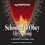 Schooled to Obey: Lily's Training, Book 1 | Devi Ansevi