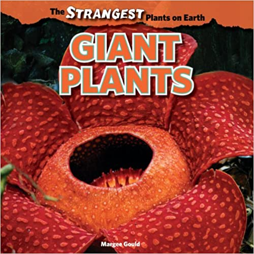 Giant Plants (Strangest Plants on Earth)